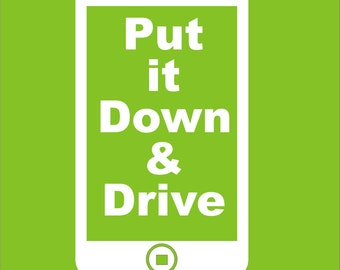 Put  It Down & Drive  Don't Text and Drive Car Decal