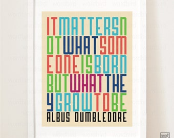 Harry Potter Typography print Wall Decor, Dumbledore Quote Poster, Harry Potter Wall Art, It matters not what you were born quote