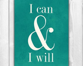 Inspirational Quote I Can and I Will Printable - Inspirational Art Print - Typographic Print - Typography Poster Art - Instant Download