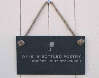 Slate Hanging Sign 'Wine is Bottled Poetry. Robert Louis Stevenson' (SR232)