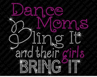 Dance Moms Bling It And Their Girls Bring It Rhinestone Bling Iron on Heat Tshirt Transfer