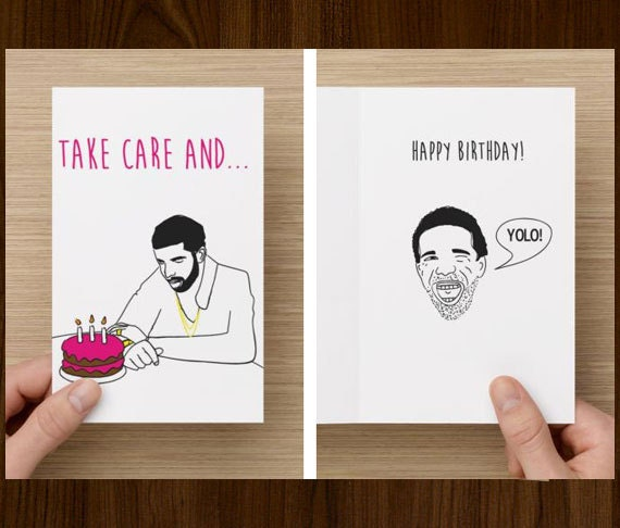 Drake Funny Birthday Card Take Care Happy By Diamonddonatello