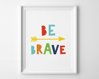 "Printable ""Be Brave"" Inspirational Quote, Motivational Typography Print, Be Brave Nursery, Be Brave Print, Printable Instant Download"