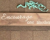"Shabby Chic ""Encourage one another""  sign on distressed wood with white paint, shabby chic home decor, wood sign, white, encourage, gift"