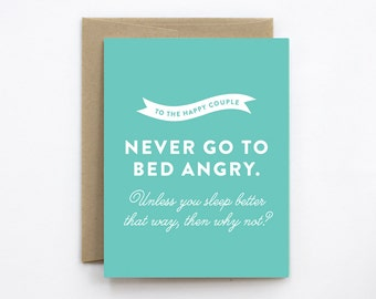 Funny Wedding Card - Never Go to Bed Angry - Unless You Sleep Better That Way