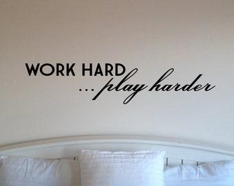 Work Hard Play Harder Vinyl Wall Decals Stickers
