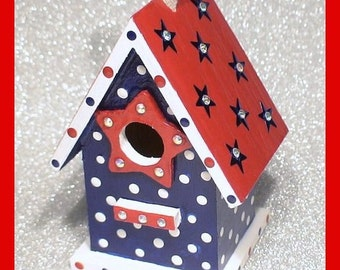 "Patriotic Birdhouse - Red, White and Blue Hand-painted Birdhouse - ""Patriotic Pride"""