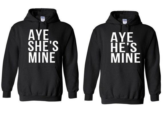 Aye He S Mine Amp Aye She S Mine Couple Hoodie By Capricorntees