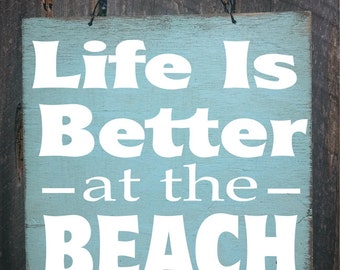 beach house decor, beach sign, Life is Better at the Beach sign, beach house sign, ocean sign, beach cottage, beach cottage decor