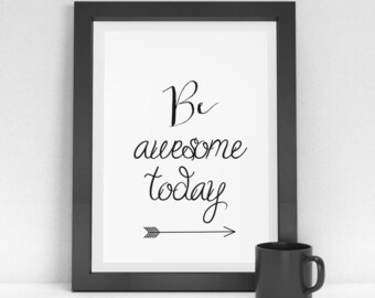 """Inspirational Quote, """"Be Awesome Today"""", Quote Art, Arrow Art, Printable Quote, Typography poster, Arrow Print, Quote Print"""