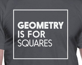Geometry is for Squares T-Shirt