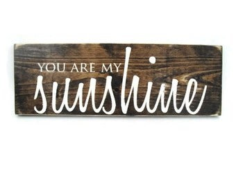 Nursery Decor or Baby Bedroom Sign Rustic Wood Wall Art - You Are My Sunshine (#1157)