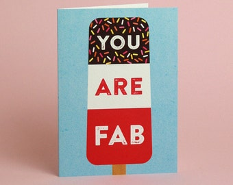 You Are Fab - Greetings Card