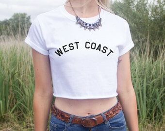 West Coast Crop Top Shirt Fashion Statement We Can't Stop Party East Dope Swag Fresh
