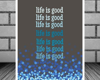 Instant Download Art Typography Print Life is Good Inspirational Printable Wall Art 8 x 10