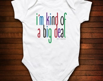 I'm Kind Of A Big Deal - One Piece Bodysuit - Funny Baby Gift