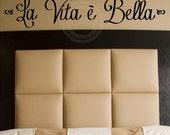 La Vita E Bella (Life is Beautiful) vinyl lettering wall decal sticker art quote