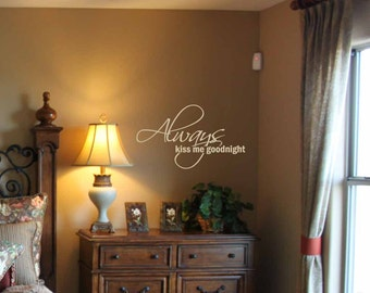 Always Kiss Me Goodnight wall decal, master bedroom wall decal, marriage decal, romantic quote, vinyl lettering LL6600