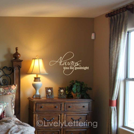 Always Kiss Me Goodnight wall decal, master bedroom wall decal, marriage decal, romantic quote, vinyl lettering (W06600)