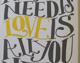 Beatles quote All You Need Is Love Is All You Need hand-painted 11x14 canvas in dark gray, yellow, and white customizable