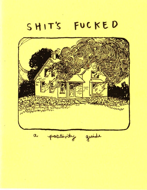 Sh-t's F-cked: A Positivity Guide (Zine)