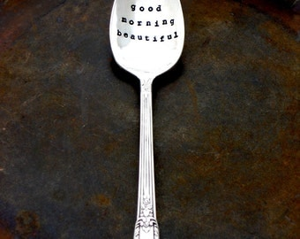 Good Morning Beautiful ™ Stamped Spoon. Custom Teaspoon. The Original Hand Stamped Vintage Coffee Spoons™  by Sycamore Hill. Gift for Her.