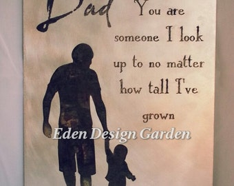 "8""x12"" etched metal sign-Dad You are someone I look up to no matter how tall I've grown"