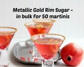 Metallic gold cocktail rimming sugar - bulk rim sugar for 50 martinis, craft cocktail