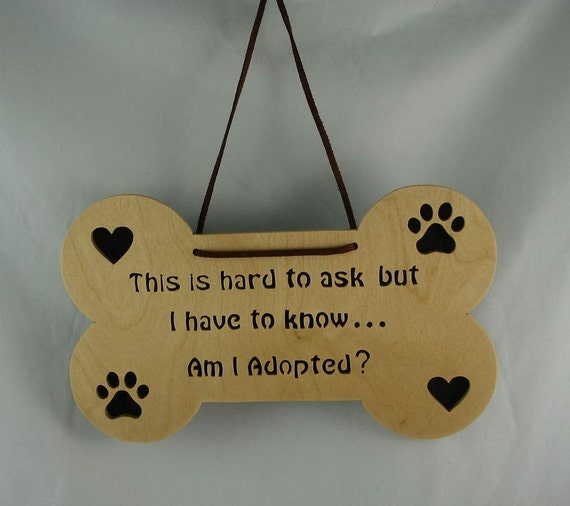 "Dog Bone Plaque "" Am I Adopted"" With Paws & Hearts Handmade From Birch Plywood"
