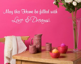May This Home Be Filled With Love & Dreams Vinyl Decal - Home Decor Wall Decal Quote, Living Room Decal, Wall Lettering, Love, Dreams, 26x7