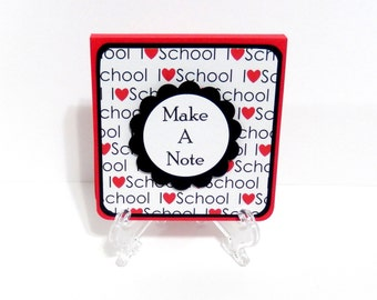 I Love School: Post-It Note Holder, Notepad, Back To School, Teachers Gift, Party Favors