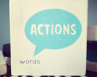 Hand Painted Quote on Reclaimed Wood - 'Actions speak louder than words'