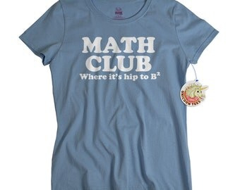 Math Teacher Gift - Funny Mathematics Shirt for Women - Math Geek Tshirt