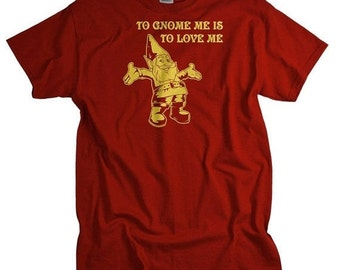 To gnome me is to love me funny mens tshirt ta da gnomie geekery party gift or present for dad grandpa husband boyfriend