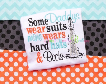 Some Daddies Wear Suits Mine Wears Hard Hats And Boots Embroidered Shirt - Oilfield Child Shirt - Oilfield Shirt - Oilfield -Oilfield Daddy