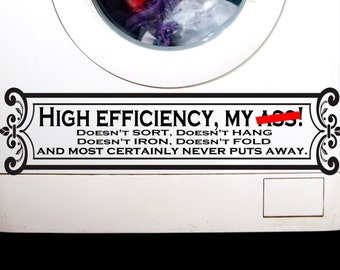 High Efficiency Washer Dryer Decal, Appliance Decals, Quirky Decals for Your Washer Dryer, Humorous Laundry Room Decal
