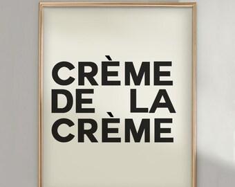PRINT Creme de la Creme- Black Print on White