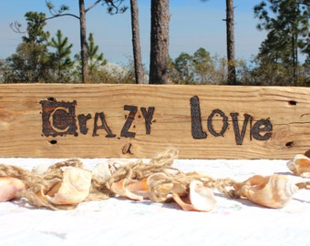 Crazy Love Handmade Wood Sign Woodburned Pyrography