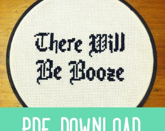 There Will Be Booze Funny Cross stitch pattern