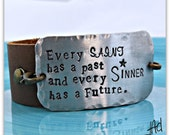 stamped western leather bracelet,Hand stamped Every saint has a past and every sinner has a future, eco Friendly bracelet, Faith Jewelry
