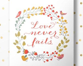 Love Never Fails - Bible Verse Art Print, Printable Scripture, Wall Decor, INSTANT DOWNLOAD