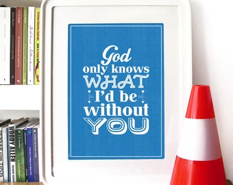 Beach Boys Music Poster inspired lyrics Art Typography print God only know what I'd be without you Beach Boys song lyrics Typography poster