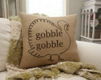 Burlap Pillow/Gobble Gobble - Thanksgiving Pillow/Turkey Pillow