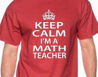 teacher gift, math teacher gift, Keep Calm i'm a Math Teacher, math teacher t shirt, math t shirt, math teacher shirt, math teacher
