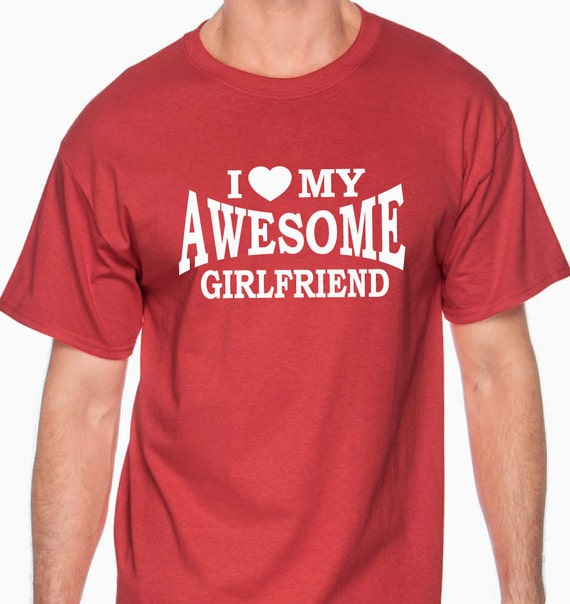 I Heart My Awesome Girlfriend T Shirt For Boyfriend Gift For