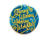 """Doctor Who Button - Timey Wimey Wibbly Wobbly 2"""" Pinback Button - Doctor Who Magnet"""