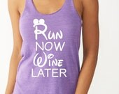 Disney Style Half Marathon and Marathon running shirts   for women.     Run Now Wine Later Eco Running Tank