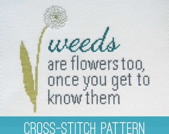 Dandelion Gardening Quote Cross Stitch PDF Pattern - Instant Download - Weeds Are Flowers Too Once You Get to Know Them - DIY Instructions