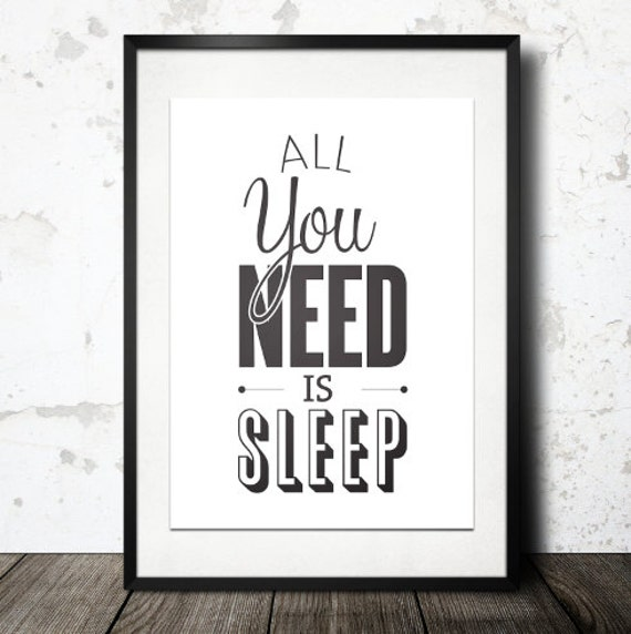 BUY 2 GET 1 FREE Typography Print, Quote Print, Inspirational, Black White Decor, Bedroom Decor, Sleep Quote - All You Need is Sleep