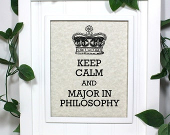 Philosophy Poster - 8 x 10 Art Print - Keep Calm and Major in Philosophy - Shown in Light Tan Parchment - Buy 2 Posters, Get a 3rd Free